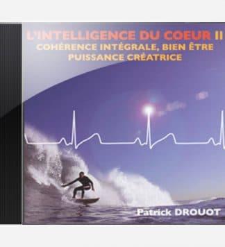 L'intelligence du coeur II - Patrick Drouot - CD
