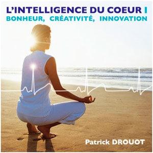 L'intelligence du coeur I - Patrick Drouot - CD