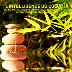 L'intelligence du coeur III - Patrick Drouot - CD